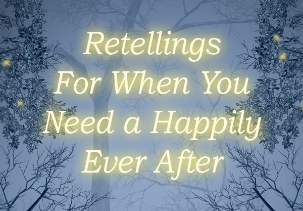 10 YA Retellings to Read When You Need a Happily Ever After