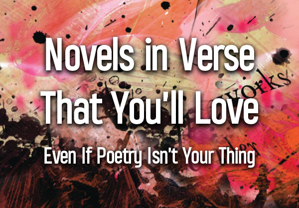 11 Novels Written in Verse That You'll Love, Even If Poetry Isn't Your Thing