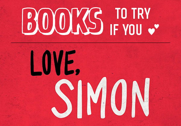 14 YA Books to Try If You Love Love, Simon