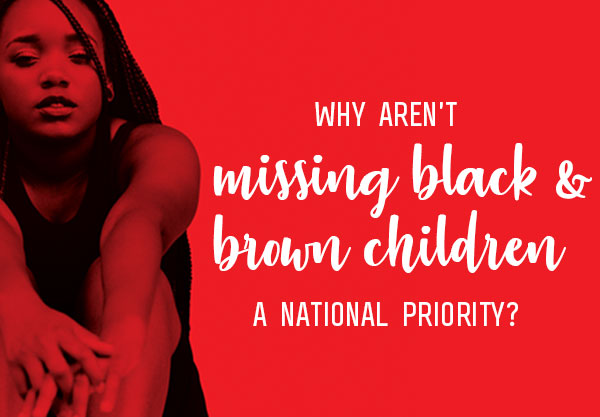 Why Aren't Missing Black and Brown Children a National Priority?