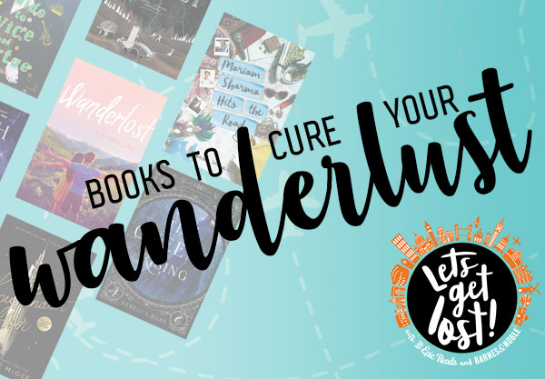 Let's Get Lost! 20 YA Books for Readers with Serious Wanderlust