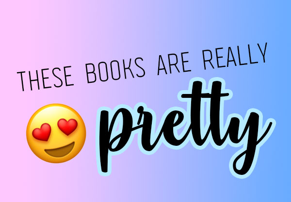 18 Pretty Books You Need to Step Your Bookshelf Game Up With