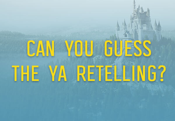 Can You Guess the YA Retelling With Just One Clue?