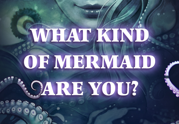 What Kind of Mermaid Are You?