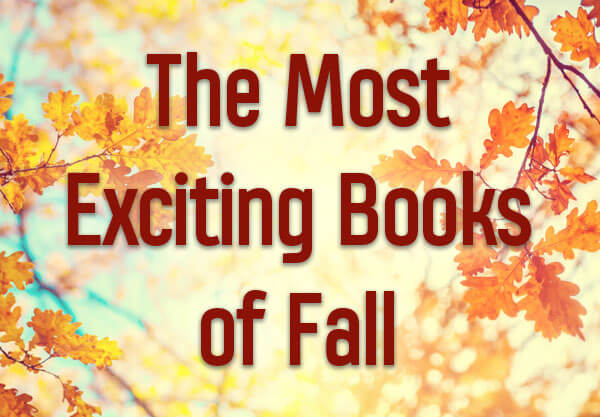 The 12 Most Exciting Books Coming in Fall 2018