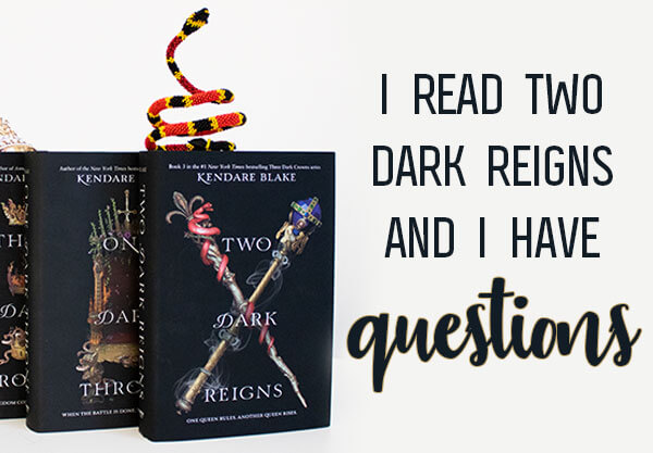 I Read Two Dark Reigns and I Have Questions for Kendare Blake