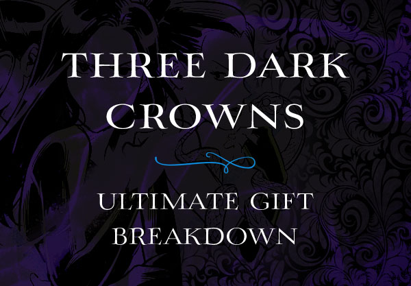 The Official Breakdown of the Gifts from the Three Dark Crown Series