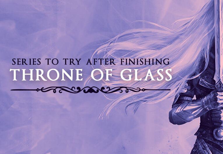 8 Epic Fantasy Series You Need to Read After Finishing Throne of Glass