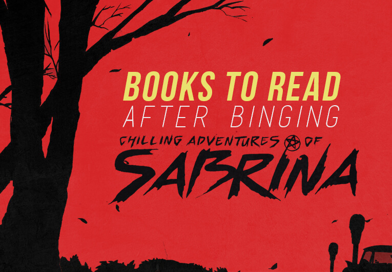 16 Books to Read Once You've Binged Chilling Adventures of Sabrina