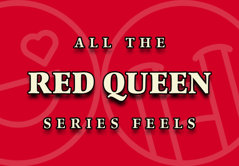19 Feelings You'll Only Understand If You've Read the Red Queen Series