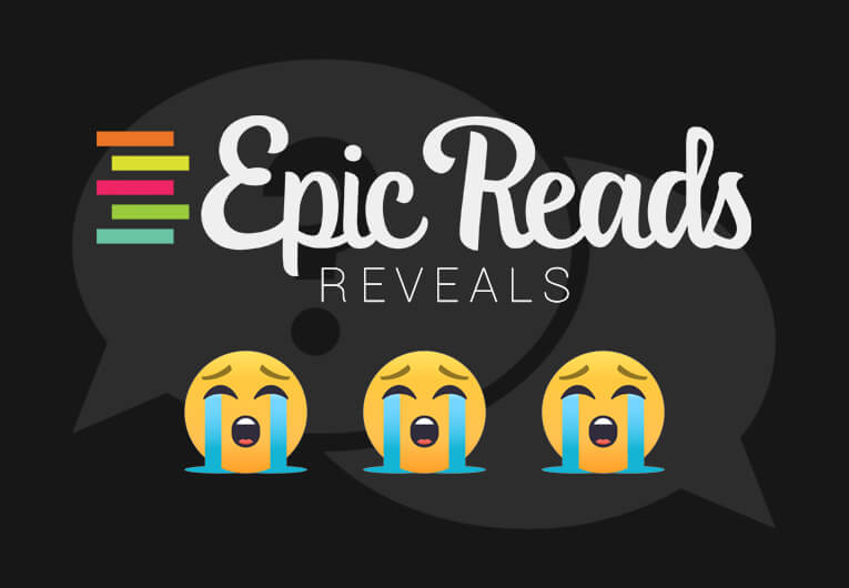 Team Epic Reads Reveals the Last Books That Made Them Cry