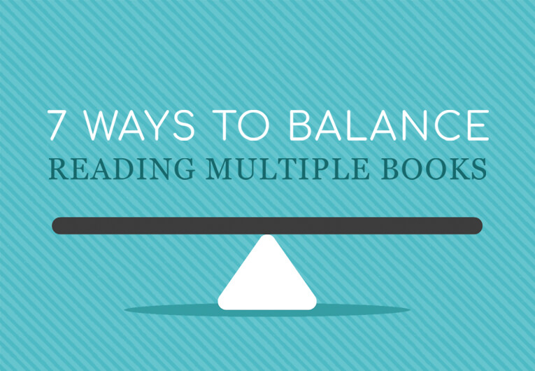 7 Ways to Balance Reading Multiple Books at Once
