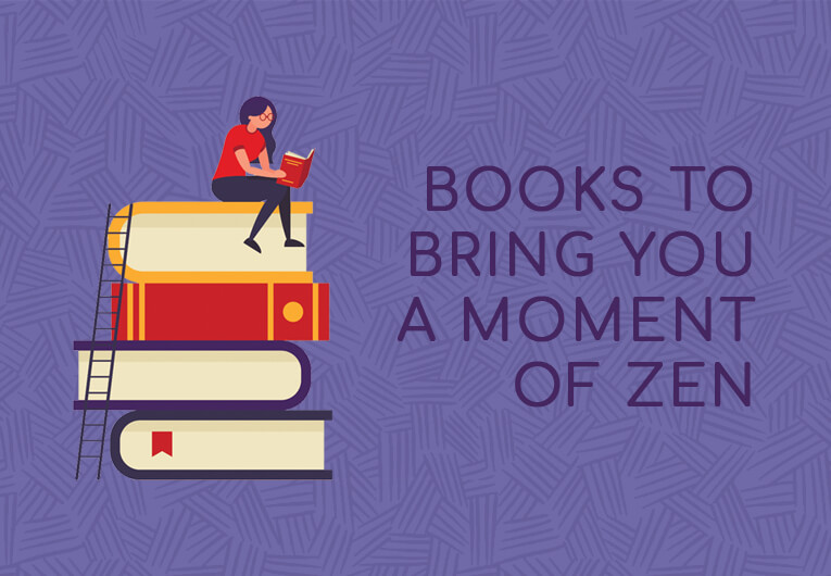 18 Books Guaranteed to Bring You a Moment of Zen When Life Gets Overwhelming