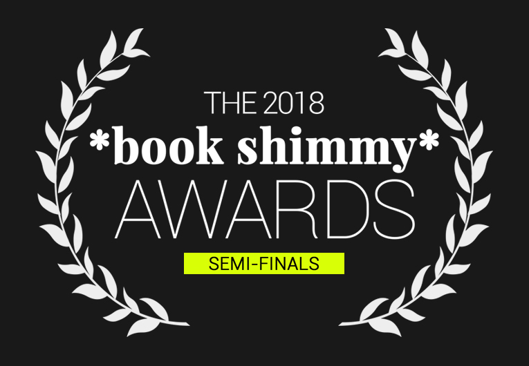 Vote in the Semi-Final Round of the 2018 Book Shimmy Awards!