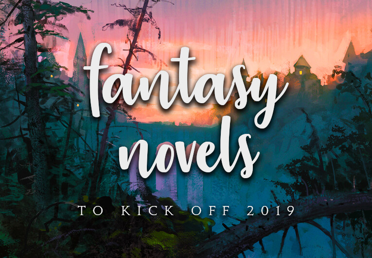 26 Young Adult Fantasy Novels You Need to Read in 2019