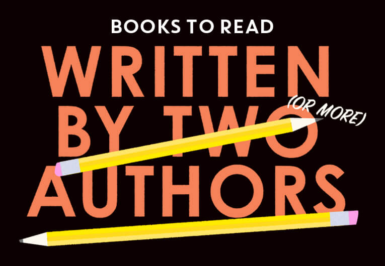 23 Books by Multiple Authors That Prove the More, the Merrier