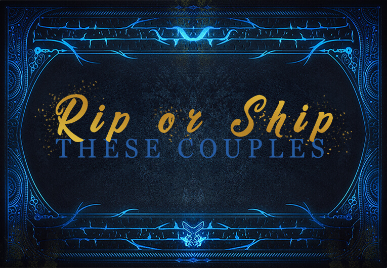 Would You Rip or Ship These Couples Across Time and Worlds?