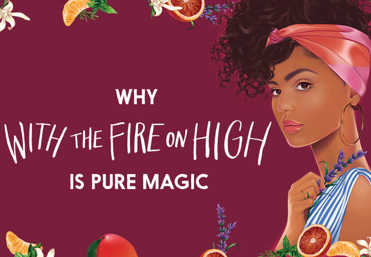 Why 'With The Fire On High' Is The Most Magical Read of Spring