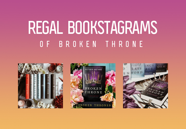 Red Queen Might Be Over, But These Beautiful Bookstagrams of 'Broken Throne' Will Live On Forever