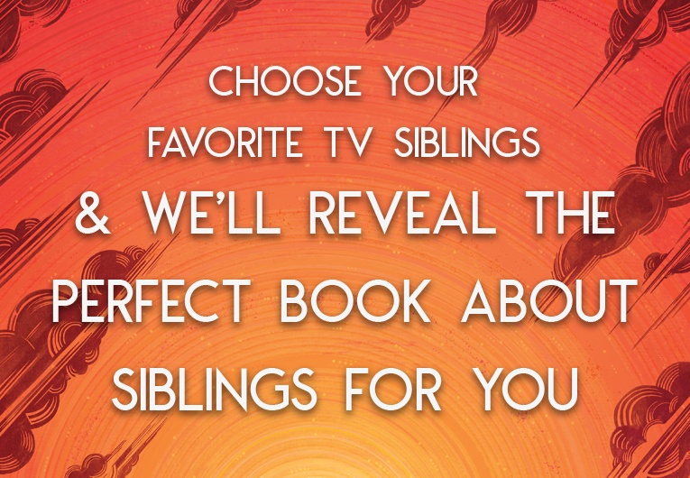 Tell Us Your Favorite TV Siblings and We'll Give You a Great Sibling Read