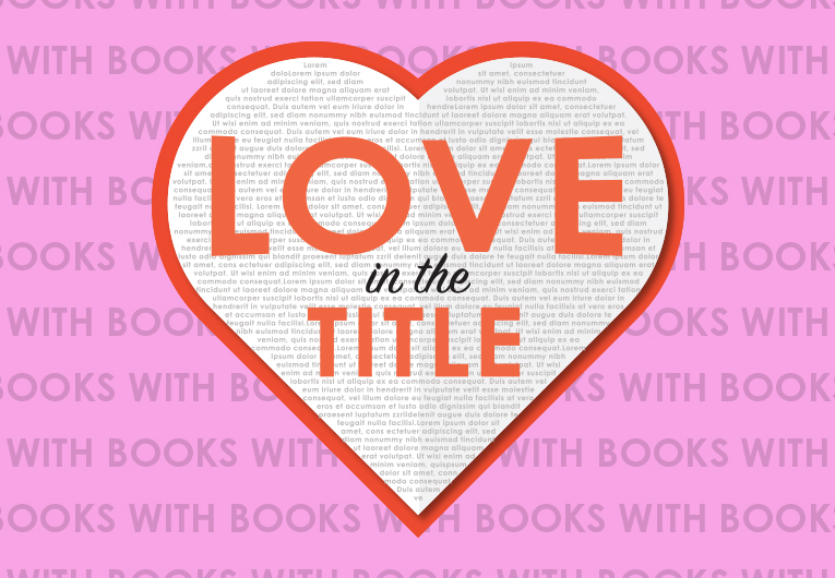 We're Crushing Hard on These 27 YA Books With 'Love' in the Title