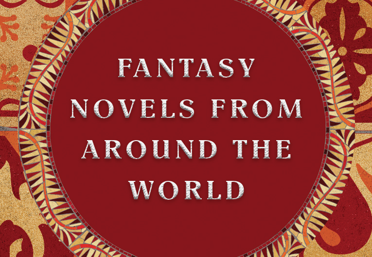 17 Fantasy Novels Inspired by Cultures from Around the World