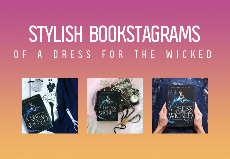 These Bookstagrams of 'A Dress for the Wicked' Will Never Go Out of Style