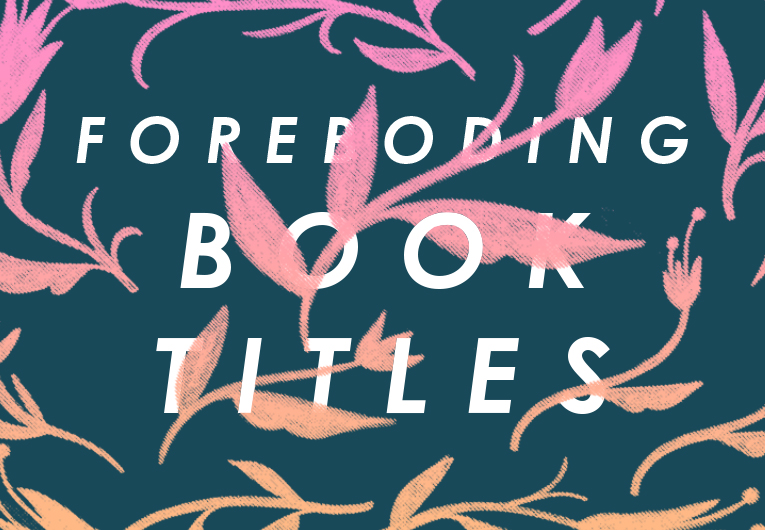 18 of the Most Foreboding Book Titles in YA