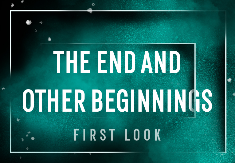 Here's Why You Need 'The End and Other Beginnings' In Your Life