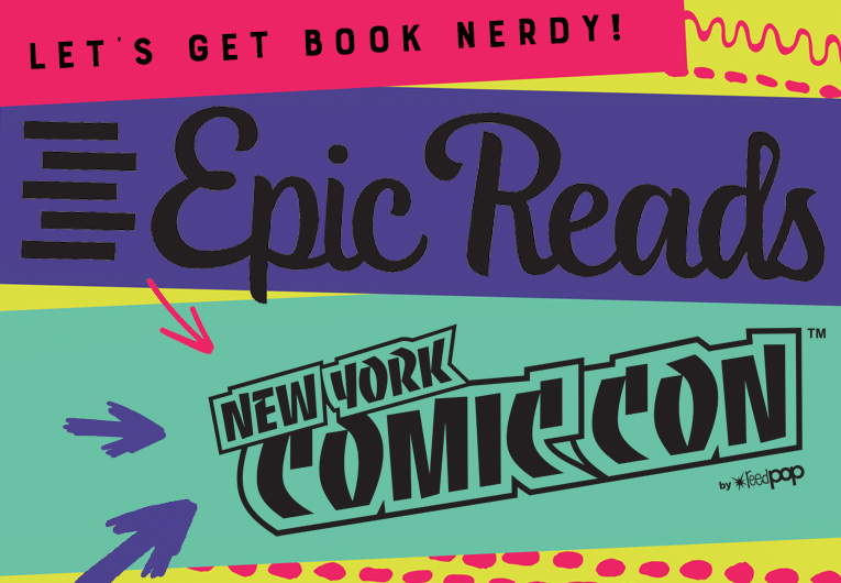 Come *Book Shimmy* with Team Epic Reads at New York Comic Con!