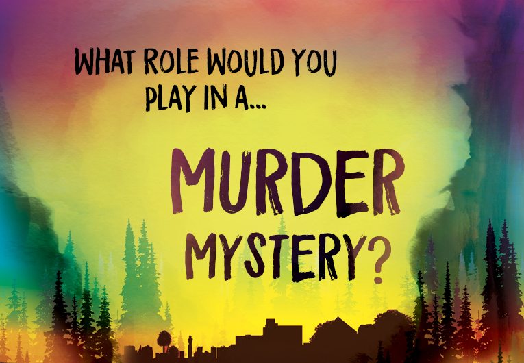 What Role Would You Play in a Murder Mystery?