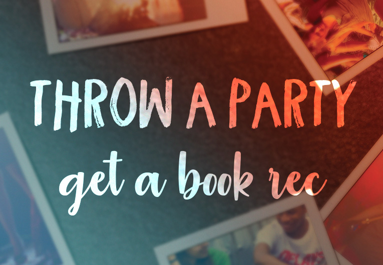 Throw the Perfect Party and We'll Throw a Book Rec Your Way