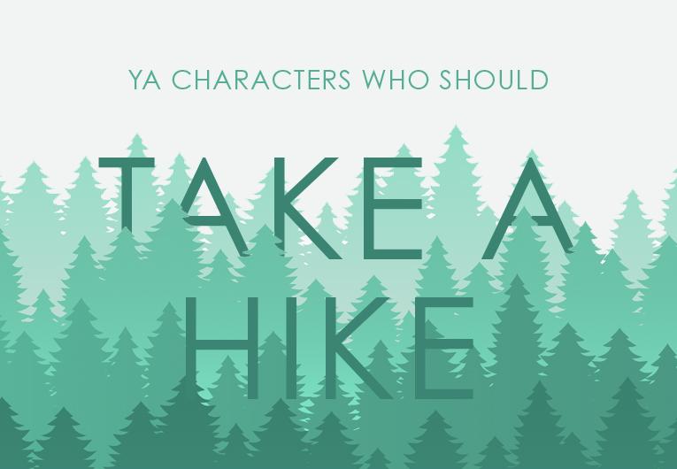 48 YA Characters Who Should Probably Take a Hike