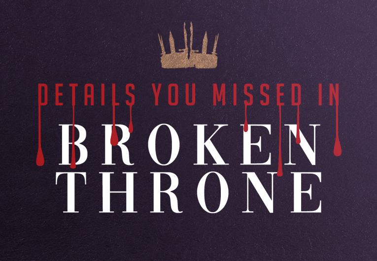 The Most Important Things You May Have Missed in 'Broken Throne'
