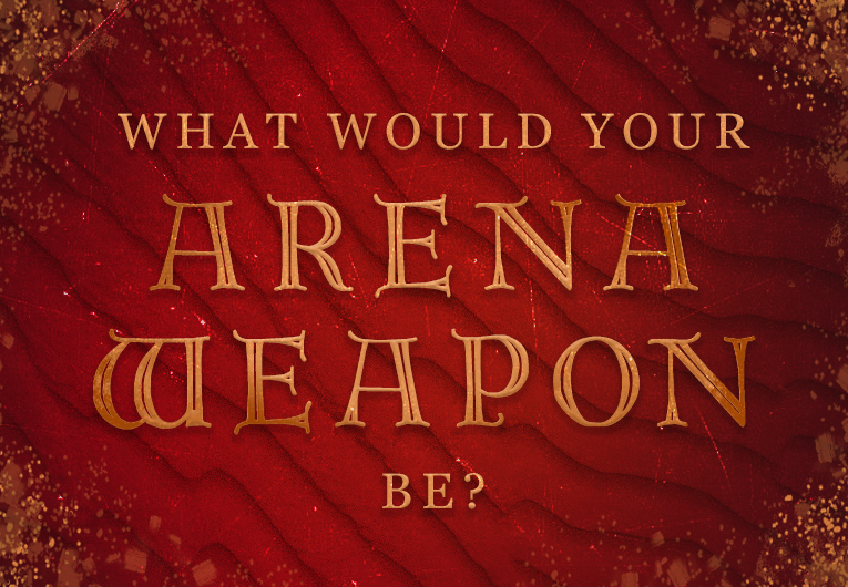 What Type of Weapon Would You Fight With in the Arena?