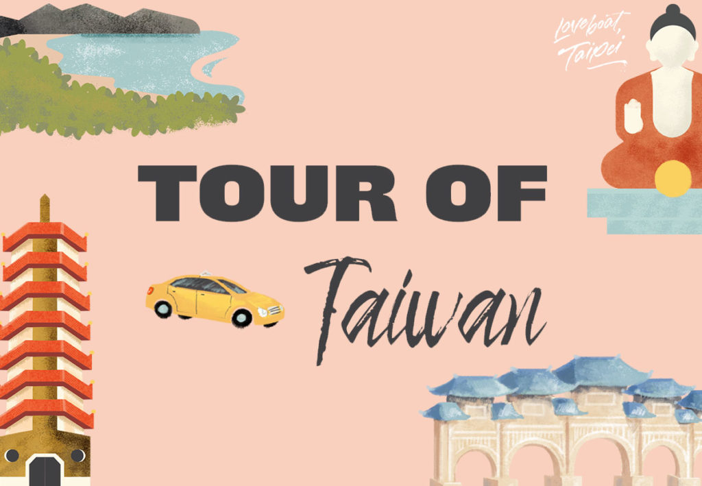 Ready for a Tour of Taiwan? We Have Your City Guide to Taipei!
