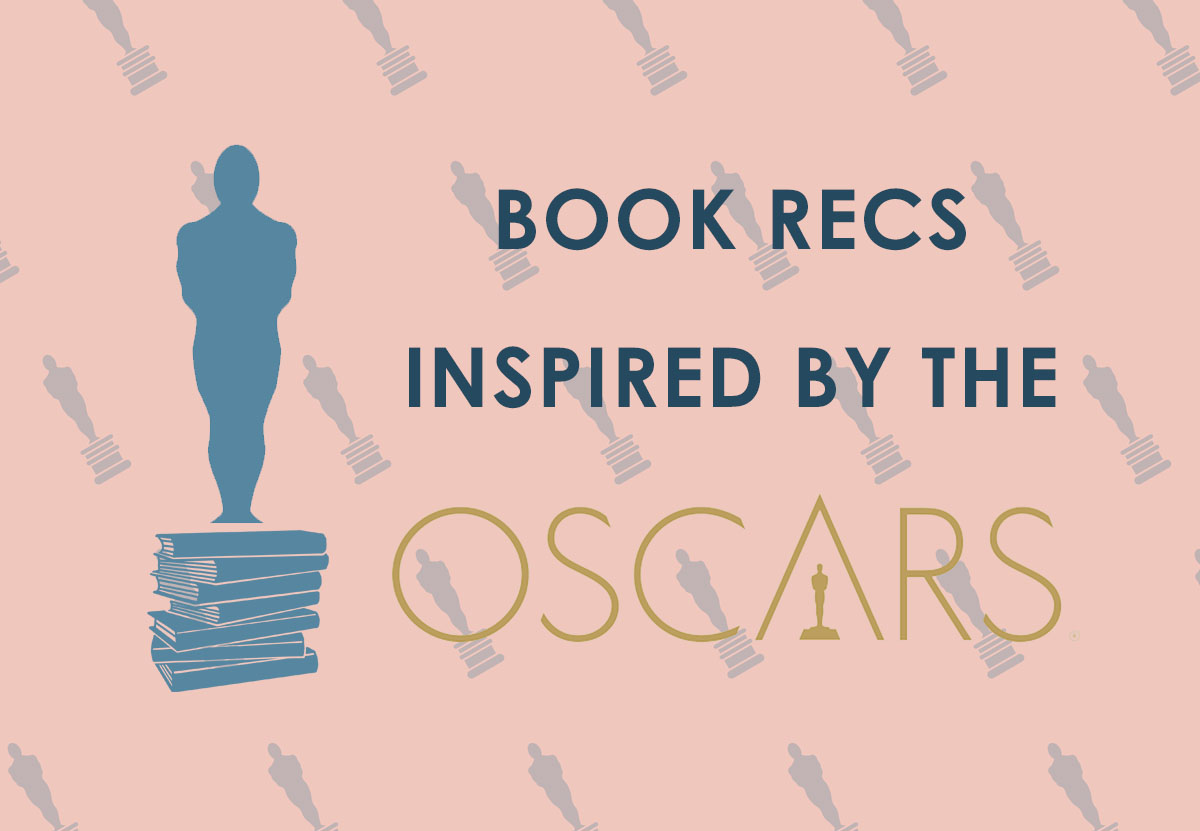 16 Book Recommendations Inspired by This Year's Academy Award Nominees