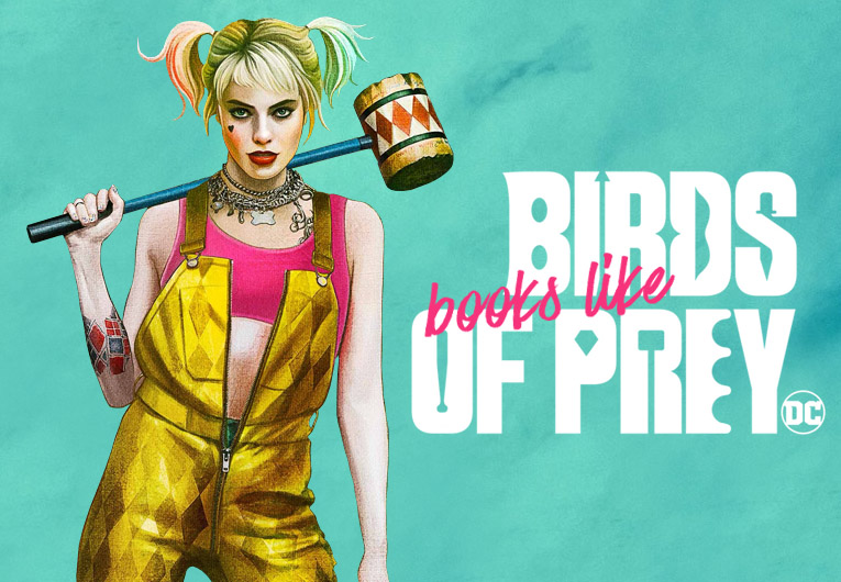 21 Fantabulous Books to Read Once You've Seen 'Birds of Prey'