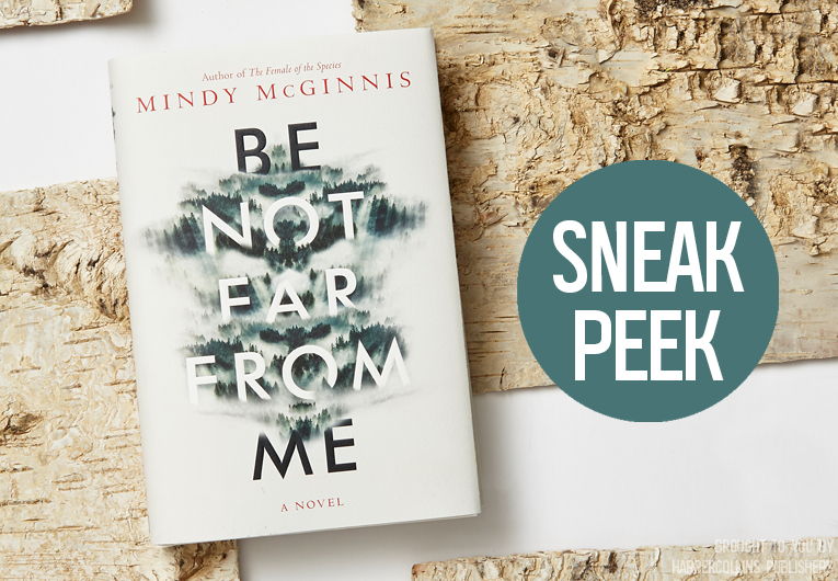 Start Reading 'Be Not Far From Me,' the Latest Harrowing Novel from Mindy McGinnis