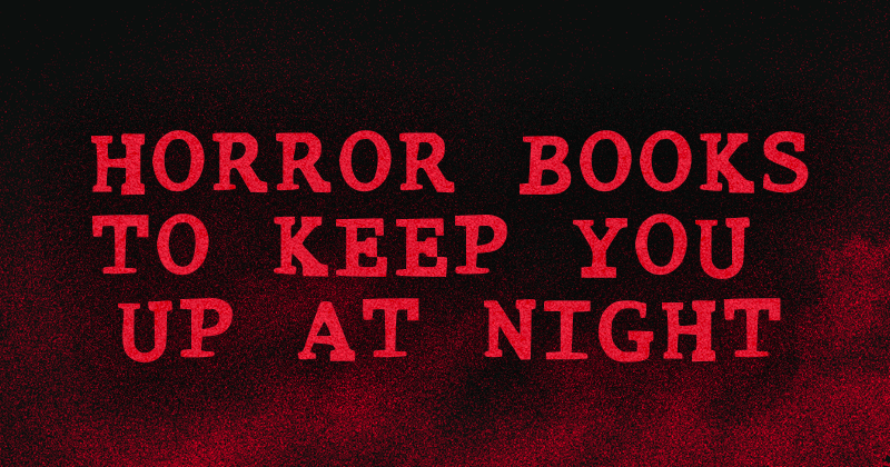 14 YA Horror Books Guaranteed to Keep You Up at Night 1