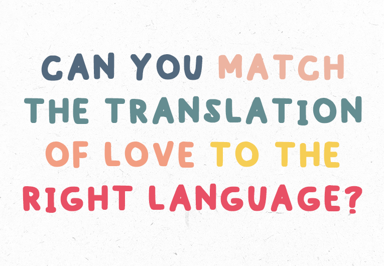 Can You Match the Translation of Love to the Right Language?