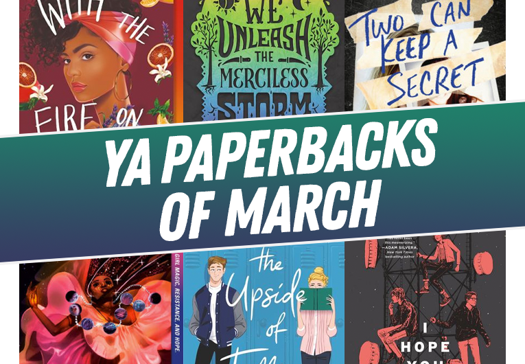 15 YA Books You Can Finally Read in Paperback This March