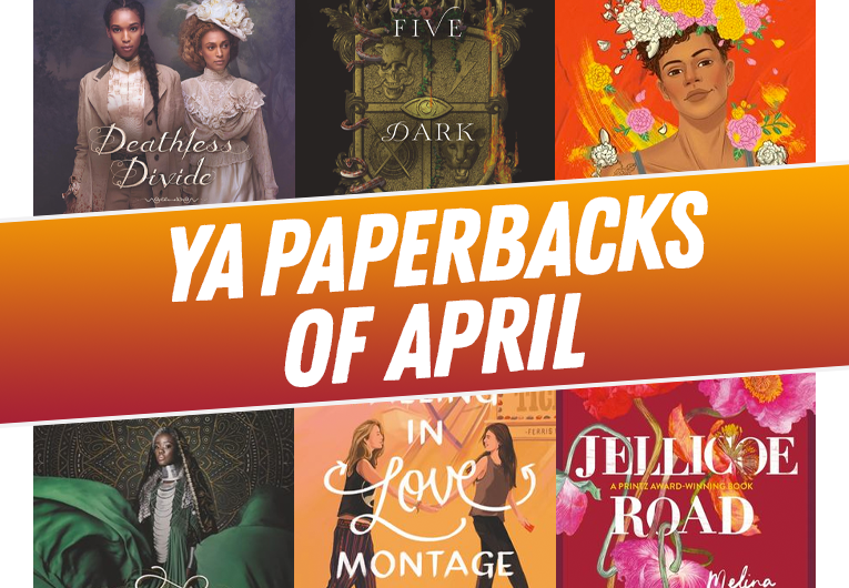 20 YA Books You Can Finally Read in Paperback This April